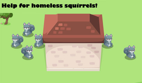 homeless squirrels in pet society